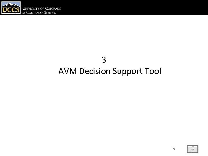 3 AVM Decision Support Tool 29 ESC