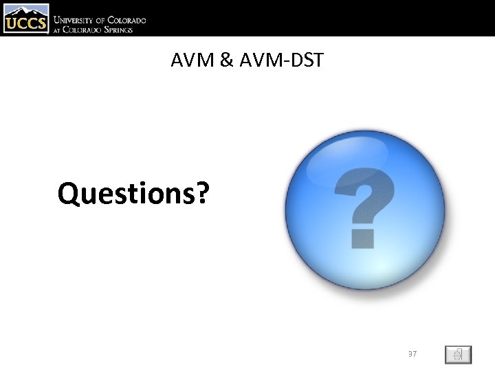 AVM & AVM-DST Questions? 37 ESC