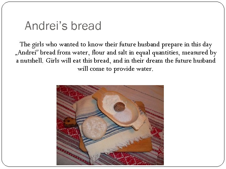 Andrei's bread The girls who wanted to know their future husband prepare in this