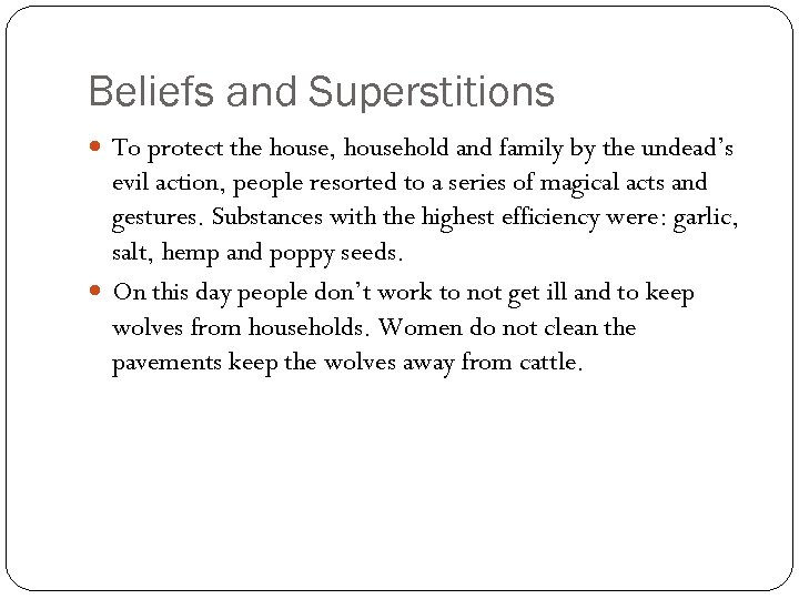 Beliefs and Superstitions To protect the house, household and family by the undead's evil
