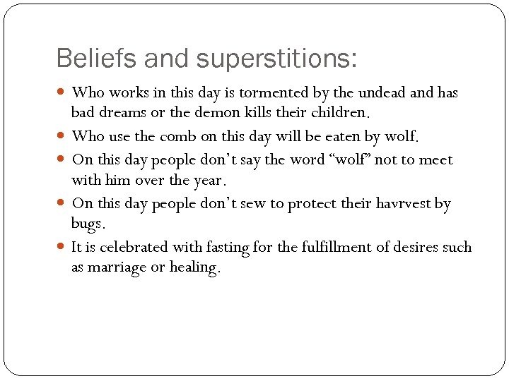 Beliefs and superstitions: Who works in this day is tormented by the undead and