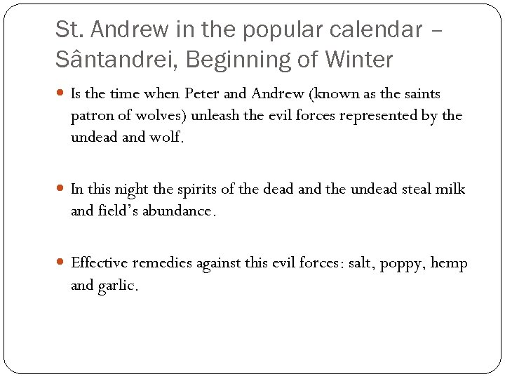 St. Andrew in the popular calendar – Sântandrei, Beginning of Winter Is the time