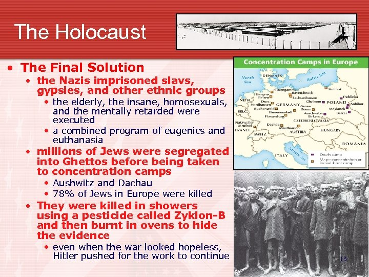 The Holocaust • The Final Solution • the Nazis imprisoned slavs, gypsies, and other