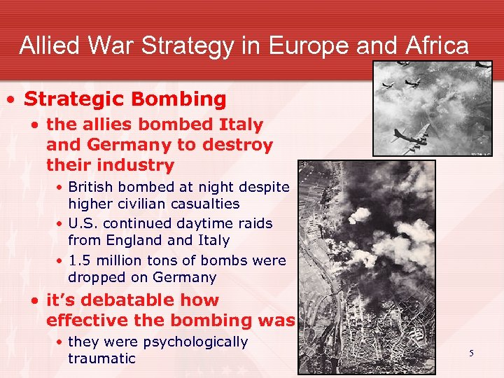 Allied War Strategy in Europe and Africa • Strategic Bombing • the allies bombed