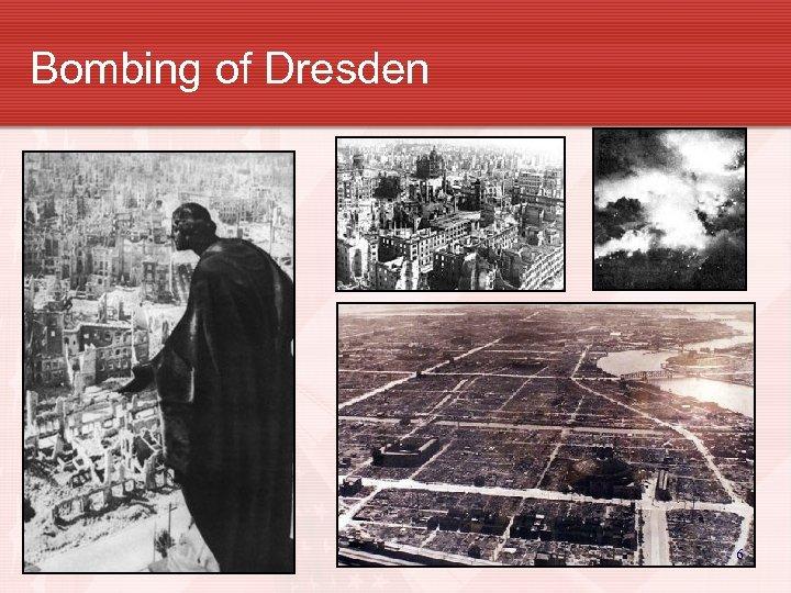 Bombing of Dresden 6