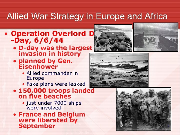 Allied War Strategy in Europe and Africa • Operation Overlord D -Day, 6/6/44 •