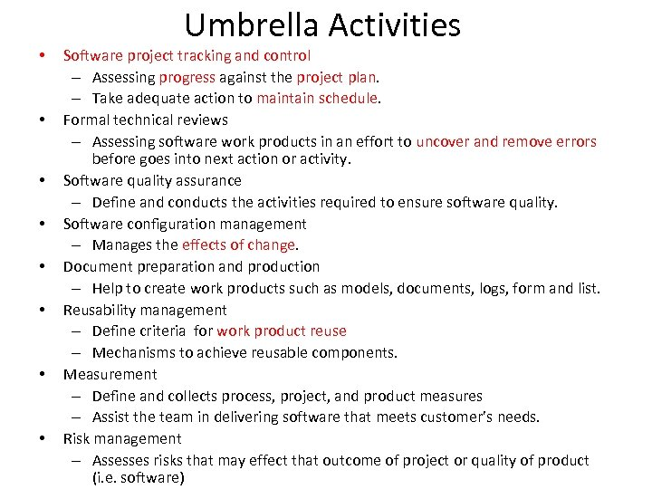 • • Umbrella Activities Software project tracking and control – Assessing progress against