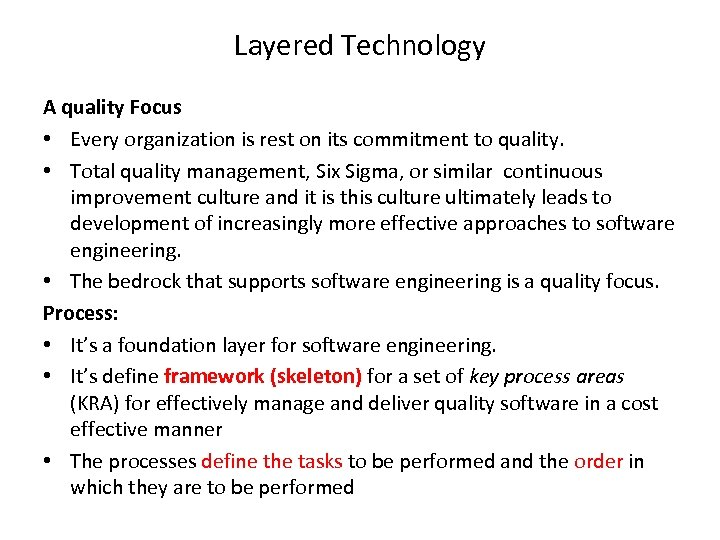 Layered Technology A quality Focus • Every organization is rest on its commitment to