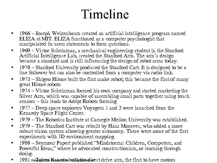 Timeline • • • 1966 – Joseph Weizenbaum created an artificial intelligence program named