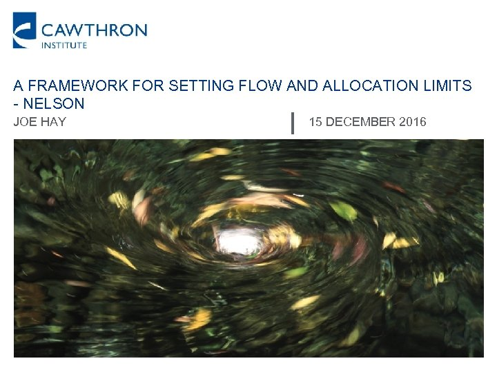 A FRAMEWORK FOR SETTING FLOW AND ALLOCATION LIMITS - NELSON JOE HAY 15 DECEMBER