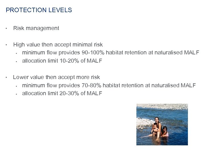 PROTECTION LEVELS • Risk management • High value then accept minimal risk § minimum