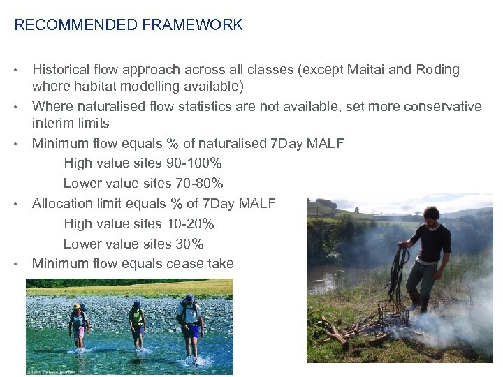 RECOMMENDED FRAMEWORK • • • Historical flow approach across all classes (except Maitai and