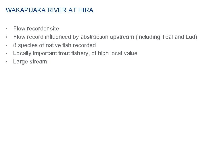 WAKAPUAKA RIVER AT HIRA • • • Flow recorder site Flow record influenced by