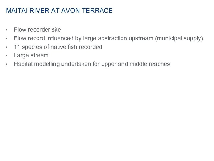 MAITAI RIVER AT AVON TERRACE • • • Flow recorder site Flow record influenced