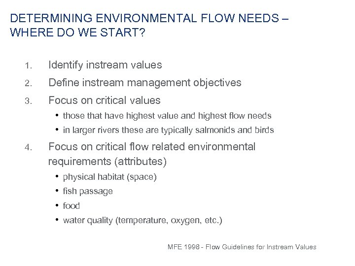 DETERMINING ENVIRONMENTAL FLOW NEEDS – WHERE DO WE START? 1. Identify instream values 2.