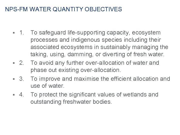 NPS-FM WATER QUANTITY OBJECTIVES § 1. § 2. § 3. § 4. To safeguard