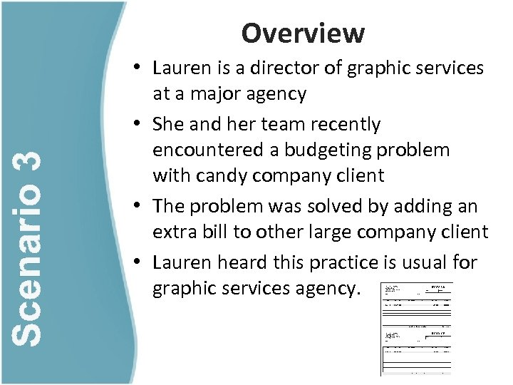 Scenario 3 Overview • Lauren is a director of graphic services at a major