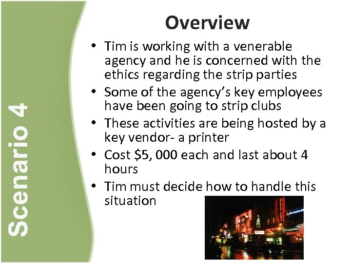 Scenario 4 Overview • Tim is working with a venerable agency and he is