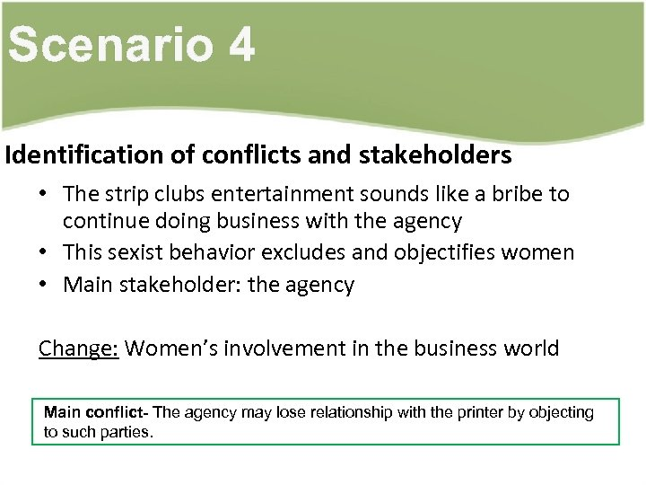 Scenario 4 Identification of conflicts and stakeholders • The strip clubs entertainment sounds like
