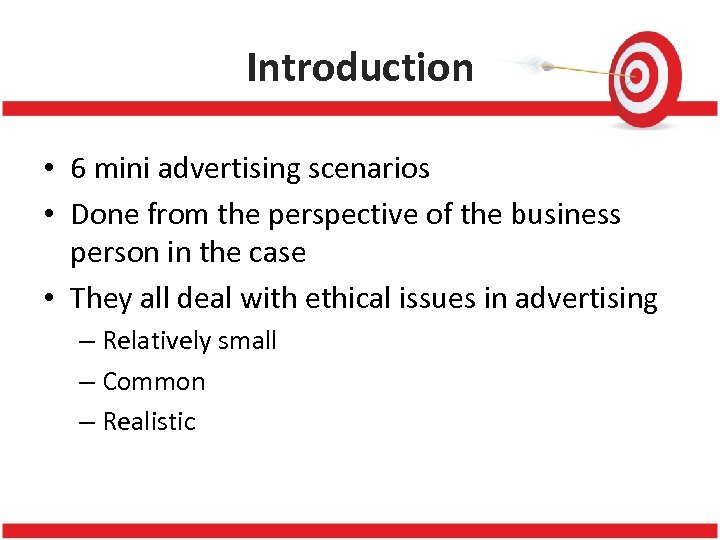 Introduction • 6 mini advertising scenarios • Done from the perspective of the business