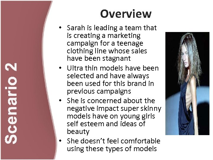 Scenario 2 Overview • Sarah is leading a team that is creating a marketing