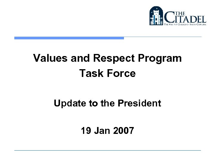 Values and Respect Program Task Force Update to the President 19 Jan 2007