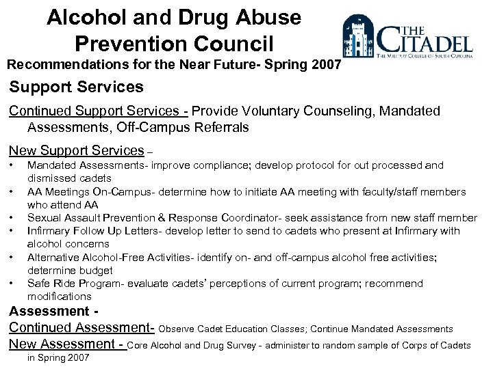 Alcohol and Drug Abuse Prevention Council Recommendations for the Near Future- Spring 2007 Support
