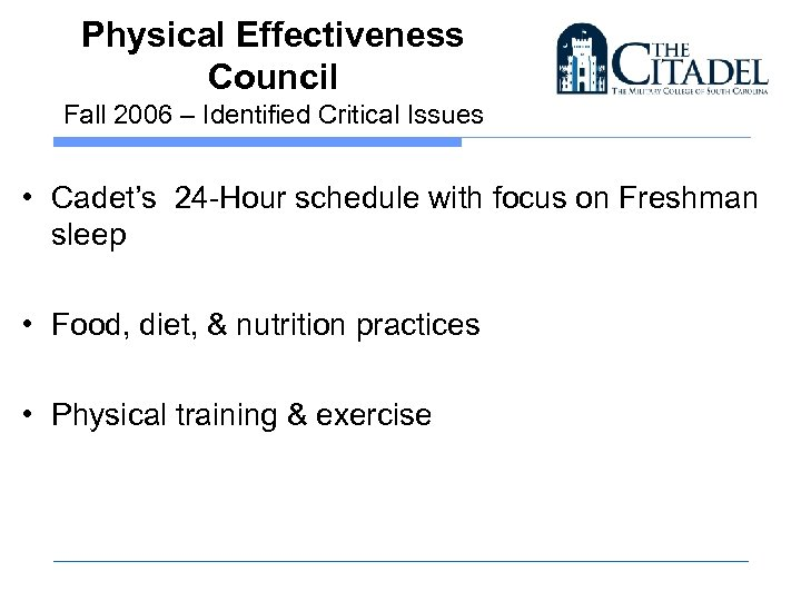 Physical Effectiveness Council Fall 2006 – Identified Critical Issues • Cadet's 24 -Hour schedule