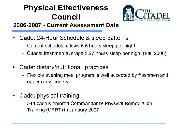 Physical Effectiveness Council 2006 -2007 - Current Assessment Data • Cadet 24 -Hour Schedule