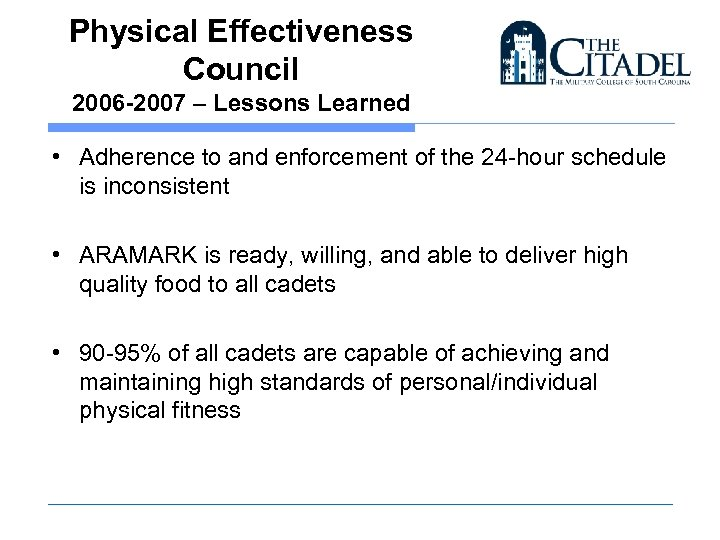 Physical Effectiveness Council 2006 -2007 – Lessons Learned • Adherence to and enforcement of