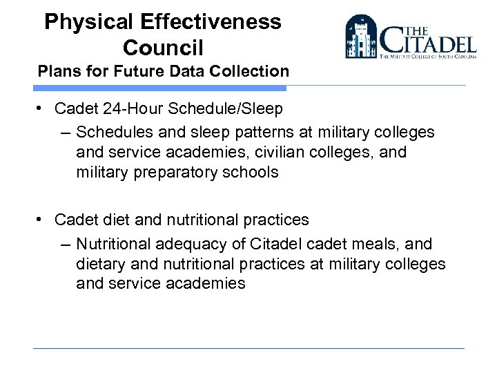 Physical Effectiveness Council Plans for Future Data Collection • Cadet 24 -Hour Schedule/Sleep –