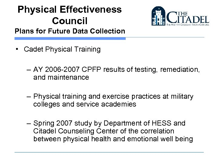 Physical Effectiveness Council Plans for Future Data Collection • Cadet Physical Training – AY
