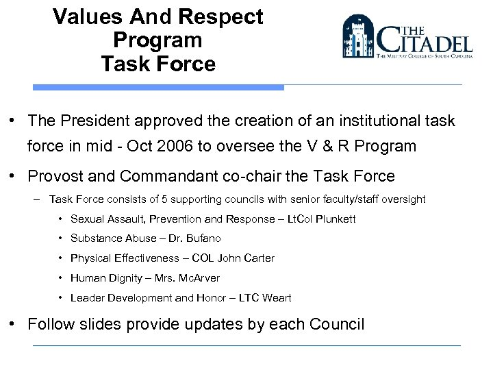 Values And Respect Program Task Force • The President approved the creation of an