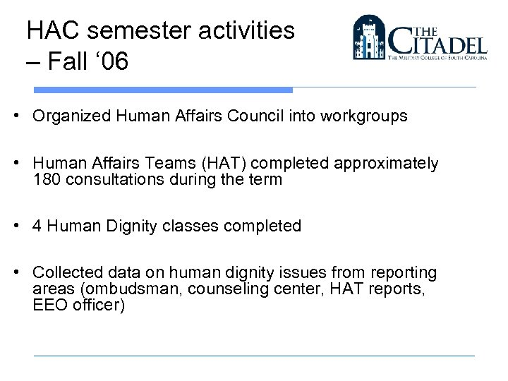 HAC semester activities – Fall ' 06 • Organized Human Affairs Council into workgroups