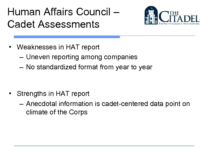 Human Affairs Council – Cadet Assessments • Weaknesses in HAT report – Uneven reporting