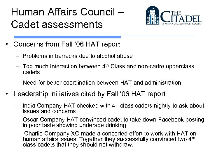 Human Affairs Council – Cadet assessments • Concerns from Fall ' 06 HAT report