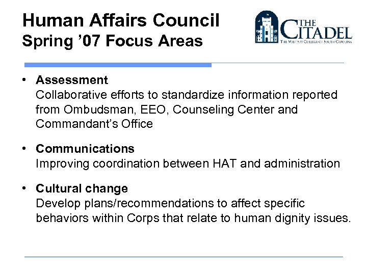 Human Affairs Council Spring ' 07 Focus Areas • Assessment Collaborative efforts to standardize