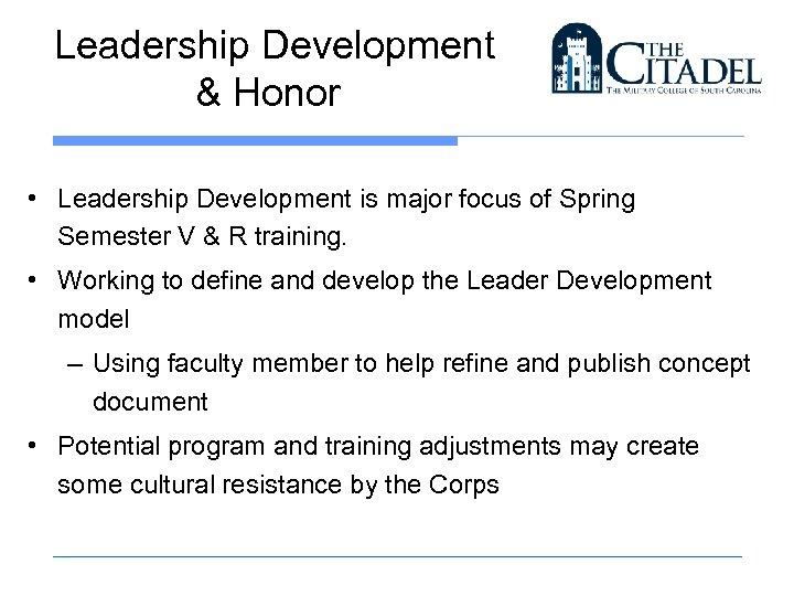 Leadership Development & Honor • Leadership Development is major focus of Spring Semester V