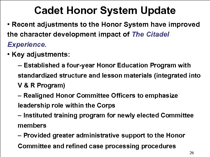 Cadet Honor System Update • Recent adjustments to the Honor System have improved the