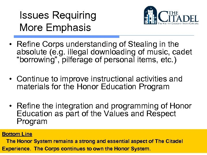 Issues Requiring More Emphasis • Refine Corps understanding of Stealing in the absolute (e.