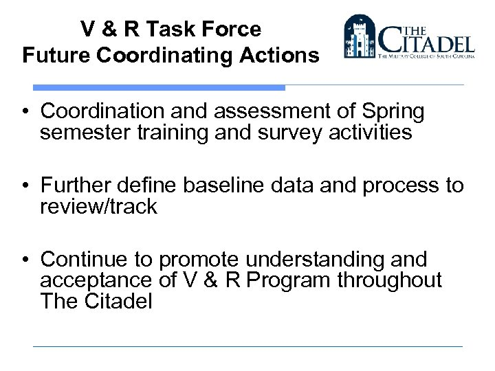 V & R Task Force Future Coordinating Actions • Coordination and assessment of Spring