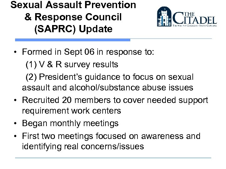 Sexual Assault Prevention & Response Council (SAPRC) Update • Formed in Sept 06 in