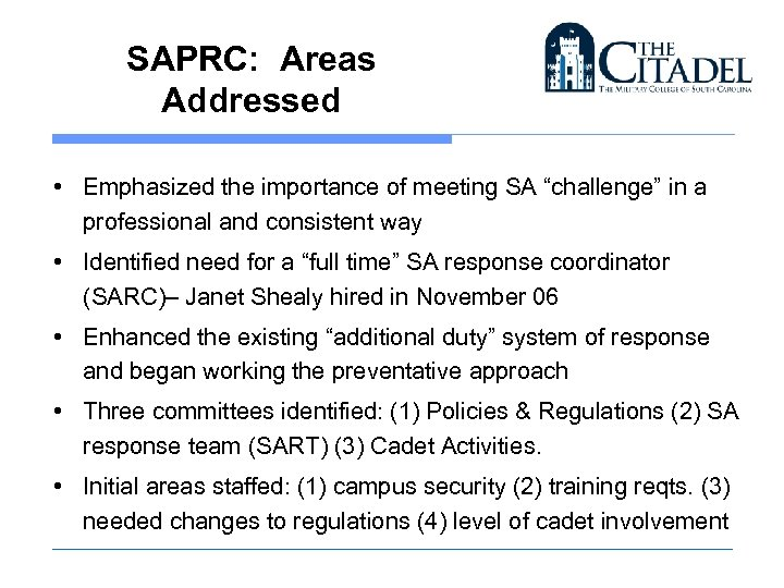 "SAPRC: Areas Addressed • Emphasized the importance of meeting SA ""challenge"" in a professional"