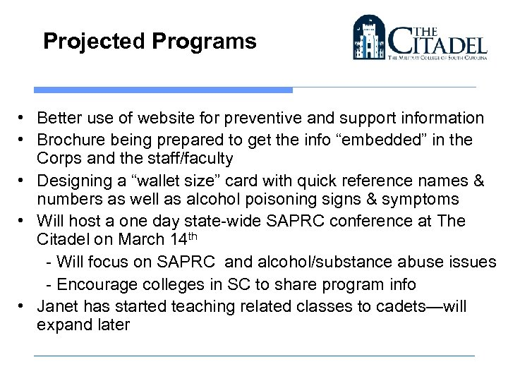 Projected Programs • Better use of website for preventive and support information • Brochure