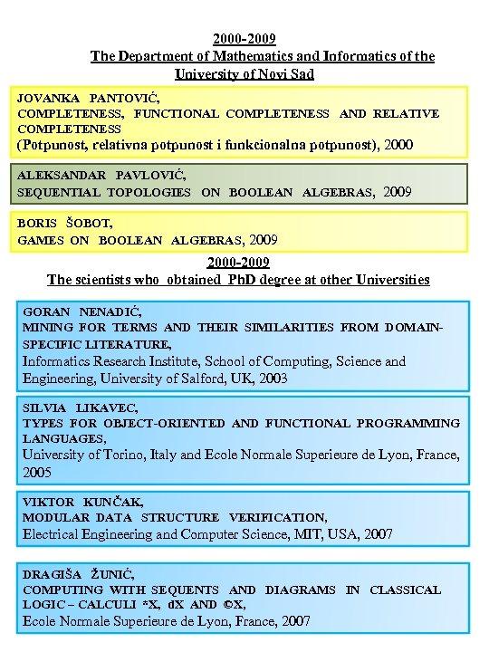 2000 -2009 The Department of Mathematics and Informatics of the University of Novi Sad
