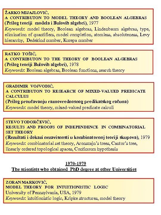 ŽARKO MIJAJLOVIĆ, A CONTRIBUTON TO MODEL THEORY AND BOOLEAN ALGEBRAS (Prilog teoriji modela i