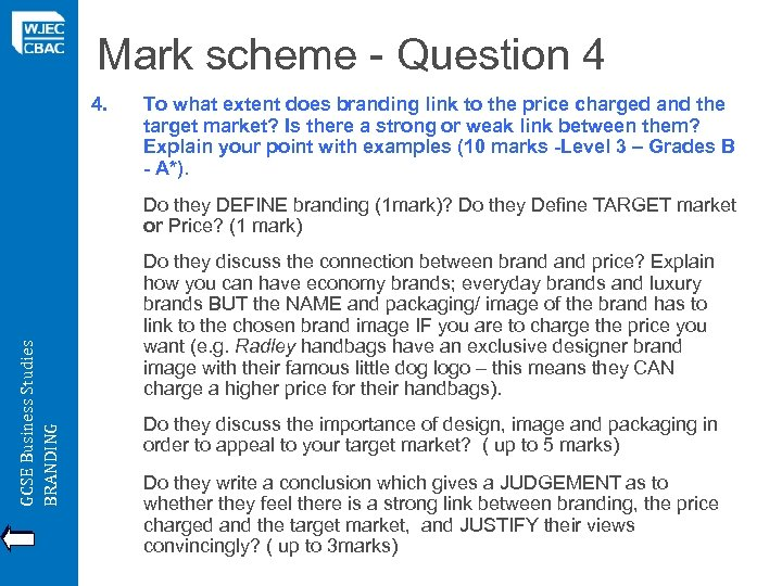 Mark scheme - Question 4 4. To what extent does branding link to the