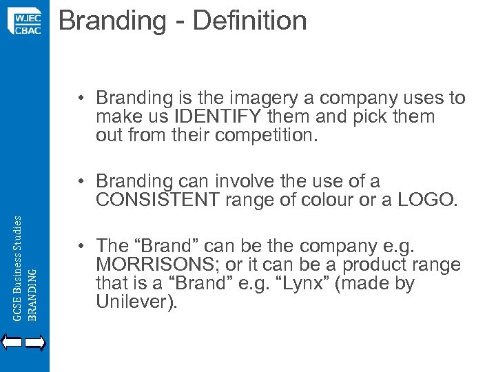 Branding - Definition • Branding is the imagery a company uses to make us