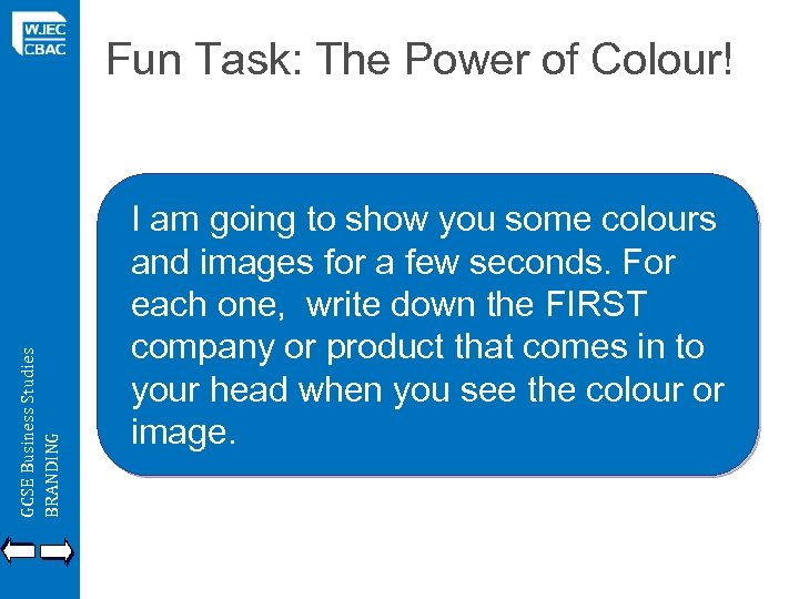 GCSE Business Studies BRANDING Fun Task: The Power of Colour! I am going to