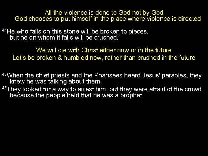 All the violence is done to God not by God chooses to put himself